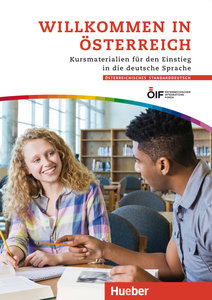 Willkommen in Österreich. Kurs- und Arbeitsbuch