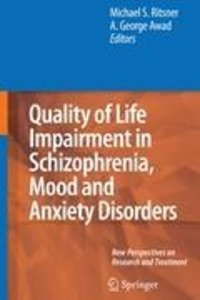 Quality of Life Impairment in Schizophrenia, Mood and Anxiety Di