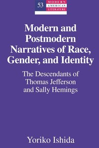 Modern and Postmodern Narratives of Race, Gender, and Identity