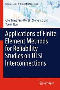 Applications of Finite Element Methods for Reliability Studies o