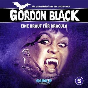 Gordon Black 05: Eine Braut Für Dracula