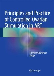 Principles and Practice of Controlled Ovarian Stimulation in ART