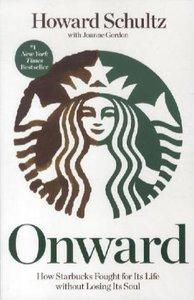 Onward. Die Erfolgsstory Starbucks, English Edition .
