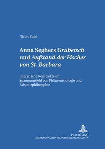"""Anna Seghers: \""""Grubetsch\"""" und \""""Aufstand der Fischer von St. B"""
