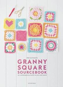 The Ultimate Granny Square Sourcebook: 100 Contemporary Motifs t
