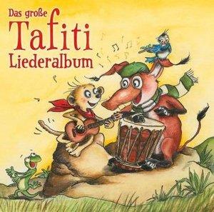 Das große Tafiti-Liederalbum