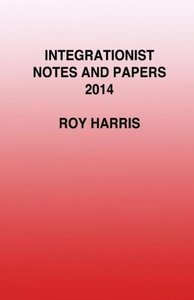 Integrationist Notes and Papers 2014