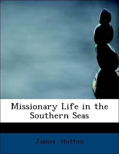 Missionary Life in the Southern Seas