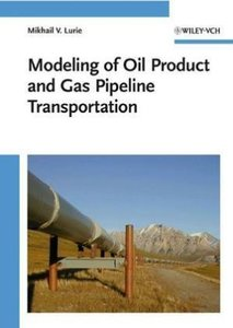 Modeling of Oil Product and Gas Pipeline Transportation