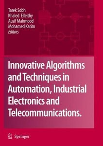 Innovative Algorithms and Techniques in Automation, Industrial E