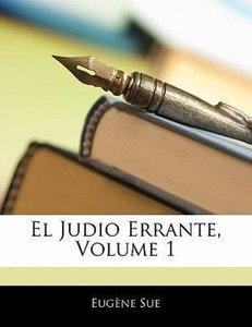 El Judio Errante, Volume 1