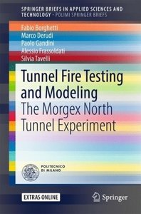 Tunnel Fire Testing and Modeling