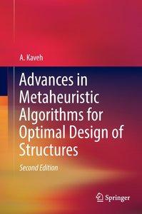 Advances in Metaheuristic Algorithms for Optimal Design of Struc