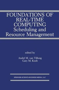 Foundations of Real-Time Computing: Scheduling and Resource Mana