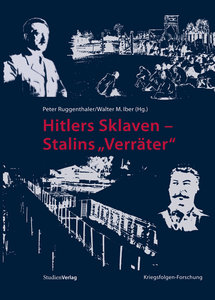 "Hitlers Sklaven - Stalins ""Verräter"""