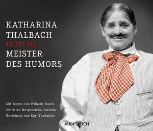 Katharina Thalbach trifft die Meister des Humors