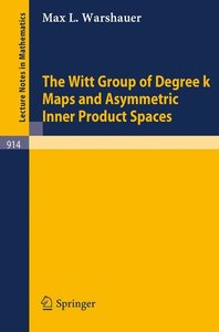 The Witt Group of Degree k Maps and Asymmetric Inner Product Spa