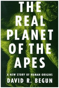 Begun, D: Real Planet of the Apes