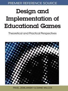 Design and Implementation of Educational Games: Theoretical and