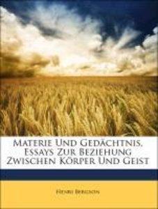 Materie Und Gedächtnis, Essays Zur Beziehung Zwischen Körper Und