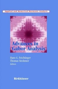 Advances in Gabor Analysis