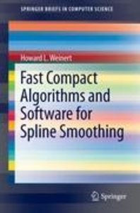 Fast Compact Algorithms and Software for Spline Smoothing