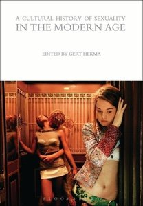 A Cultural History of Sexuality in the Modern Age