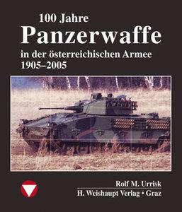 100 Jahre Panzerwaffe im österreichischen Heer