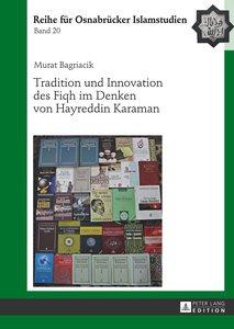 Tradition und Innovation des Fiqh im Denken von Hayreddin Karama
