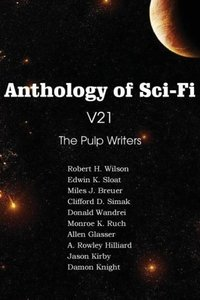 Anthology of Sci-Fi V21, The Pulp Writers