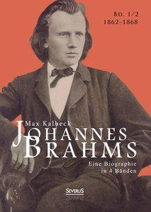 Johannes Brahms. Eine Biographie in vier Bänden. Band 2