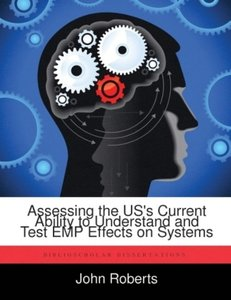 Assessing the US's Current Ability to Understand and Test EMP Ef