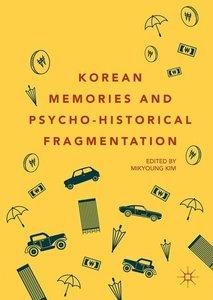 Korean Memories and Pyscho-historical Fragmentation