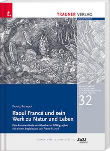 Raoul Francé und sein Werk zu Natur und Leben