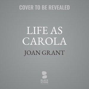 Life as Carola: A Far Memory Book