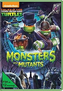 Tales of the Teenage Mutant Ninja Turtles: Monster und Mutanten,