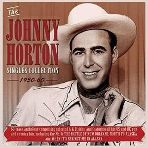 The Johnny Horton Singles Collection 1950-60