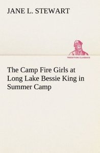 The Camp Fire Girls at Long Lake Bessie King in Summer Camp