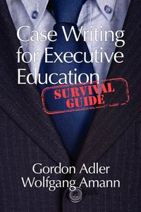 Case Writing for Executive Education