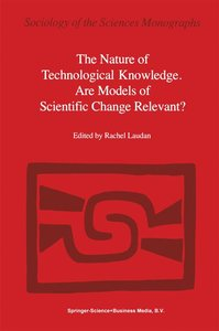 The Nature of Technological Knowledge. Are Models of Scientific