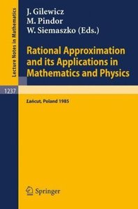 Rational Approximation and its Applications in Mathematics and P