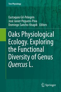 Oaks Physiological Ecology. Exploring the Functional Diversity o