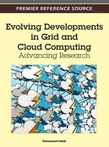 Evolving Developments in Grid and Cloud Computing: Advancing Res