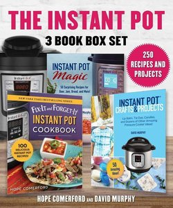 Instant Pot 3 Book Box Set: 250 Recipes and Projects, 3 Great Bo