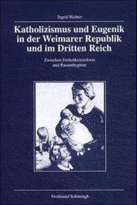 Katholizismus und Eugenik in der Weimarer Republik und im Dritte