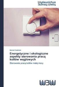 Energetyczne i ekologiczne aspekty sterowania praca kotlów weglo
