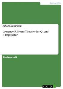 Laurence R. Horns Theorie der Q- und R-Implikatur