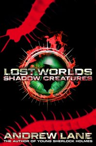 Lost Worlds 02. Shadow Creatures
