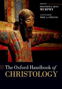 The Oxford Handbook of Christology