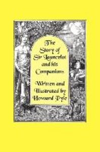 The Story of Sir Launcelot and His Companions [Illustrated by Ho